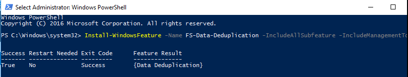Install-WindowsFeature -Name FS-Data-Deduplication -IncludeAllSubfeature -IncludeManagementTools
